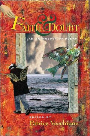 Faith and Doubt: An Anthology of Poems book written by Patrice Vecchione