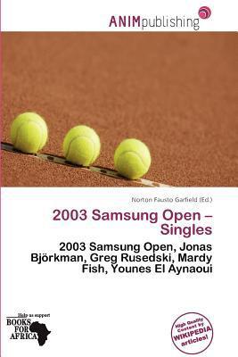 2003 Samsung Open - Singles written by Norton Fausto Garfield