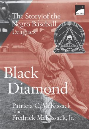 Black Diamond: The Story of the Negro Baseball Leagues book written by Patricia C. McKissack