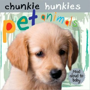 Pet Animals (Chunkie Hunkies Series) book written by Rob Walker