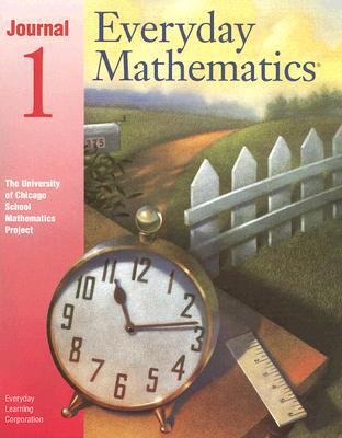 Everyday Mathematics, Journal 1: The University of Chicago School Mathematics Project written by Everyday Learning