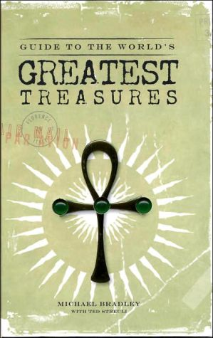Guide to the World's Greatest Treasures book written by Michael Bradley