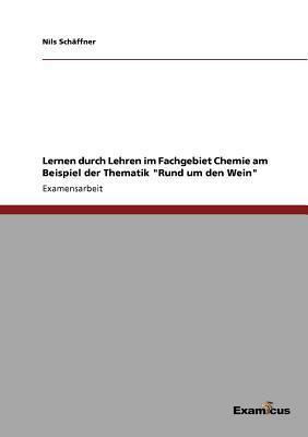 Lernen Durch Lehren Im Fachgebiet Chemie Am Beispiel Der Thematik written by Nils Sch Ffner