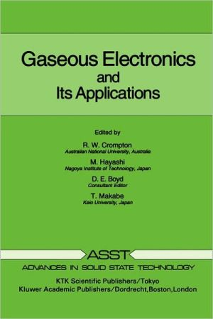 Gaseous Electronics And Its Applications book written by R. W. Crompton