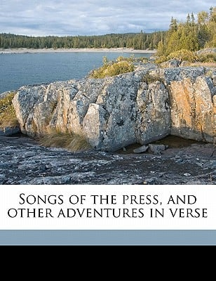 Songs of the Press, and Other Adventures in Verse book written by Millard, Bailey , Press, Murdock