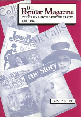 The popular magazine in Britain and the United States, 1880-1960 written by David Reed