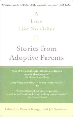 A Love Like No Other: Stories from Adoptive Parents book written by Pamela Kruger