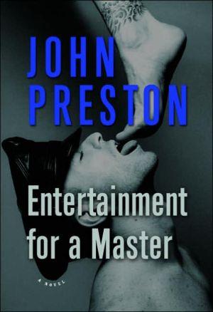 Entertainment for a Master book written by John Preston