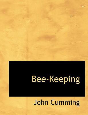Bee-Keeping book written by Cumming, John