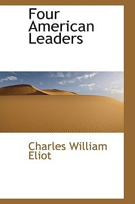 Four American Leaders book written by Eliot, Charles William