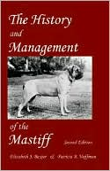 The History and Management of the Mastiff written by Elizabeth J. Baxter