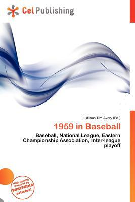 1959 in Baseball written by Iustinus Tim Avery