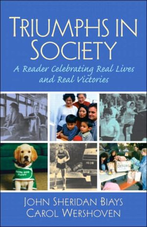 Triumphs in Society: A Reader Celebrating Real Lives and Real Victories book written by John Sheridan Biays
