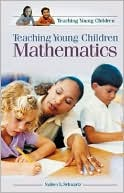 Teaching Young Children Mathematics (Teaching Young Children Series) written by Sydney L. Schwartz
