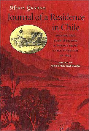Journal of a Residence in Chile during the Year 1822, and a Voyage from Chile to Brazil in 1823 book written by Maria Graham