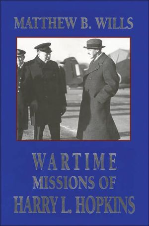 Wartime Missions of Harry L. Hopkins book written by Matthew B. Wills