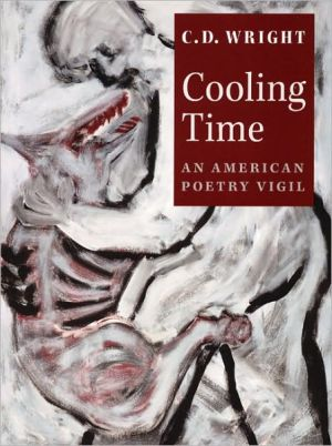 Cooling Time: An American Poetry Vigil book written by C. D. Wright