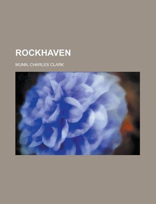 Rockhaven book written by Munn, Charles Clark