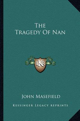 The Tragedy Of Nan book written by John Masefield