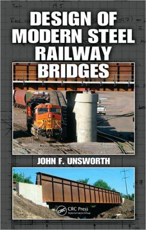 Design of Modern Steel Railway Bridges book written by John F. Unsworth