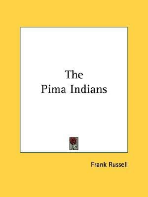 The Pima Indians book written by Frank Russell