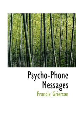 Psycho-Phone Messages book written by Grierson, Francis