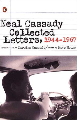 Collected Letters, 1944 - 1967 book written by Neal Cassady