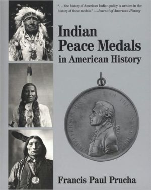 Indian Peace Medals in American History book written by Francis Paul Prucha