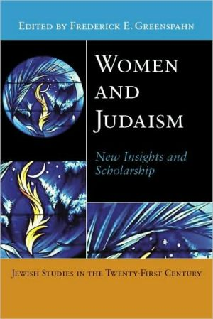 Women and Judaism: New Insights and Scholarship book written by Frederick Greenspahn