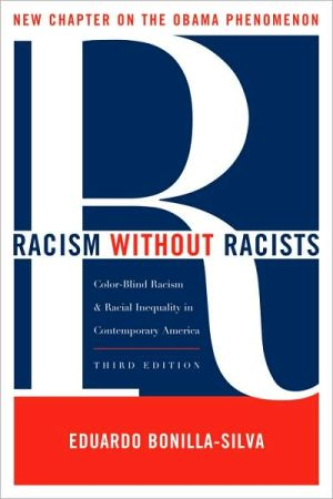 Racism without Racists: Color-Blind Racism and the Persistence of Racial Inequality in the United States book written by Bonilla-Silva