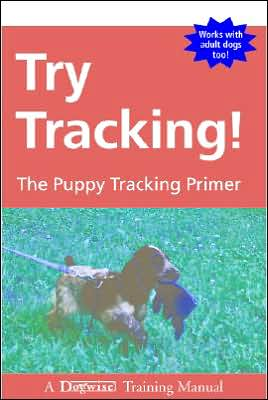 Try Tracking!: The Puppy Tracking Primer book written by Carolyn A. Krause