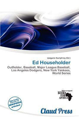 Ed Householder written by L. Egaire Humphrey