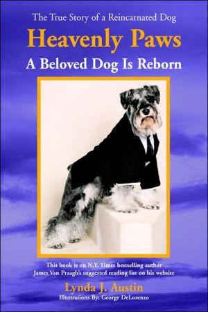 Heavenly Paws: A Beloved Dog Is Reborn book written by Lynda J. Austin