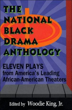 The National Black Drama Anthology: Eleven Plays from America's Leading African-American Theaters book written by Hal Leonard Corp.