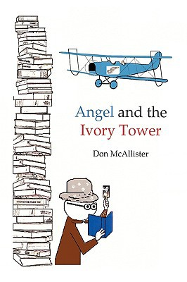 Angel and the Ivory Tower written by McAllister, Don