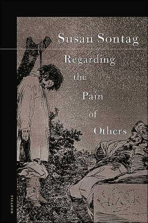 Regarding the Pain of Others book written by Susan Sontag