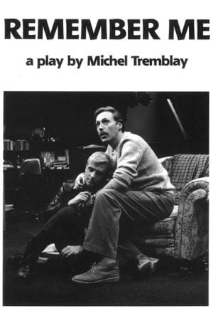 Remember Me book written by Michel Tremblay