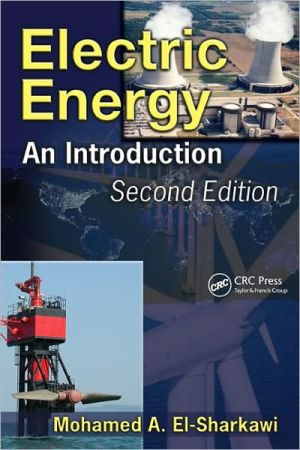 Electric Energy: An Introduction book written by Mohamed A. El-Sharkawi