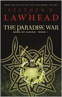 The Paradise War (Song of Albion Series #1) book written by Stephen R. Lawhead