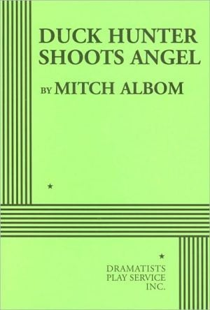 Duck Hunter Shoots Angel book written by Mitch Albom