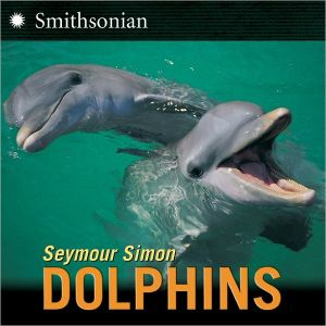 Dolphins book written by Seymour Simon