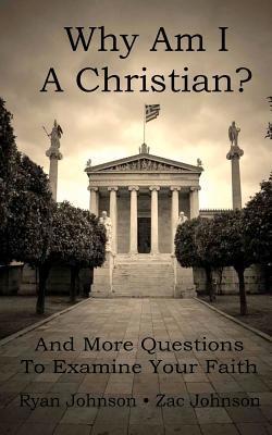 Why Am I a Christian written by Zac Johnson