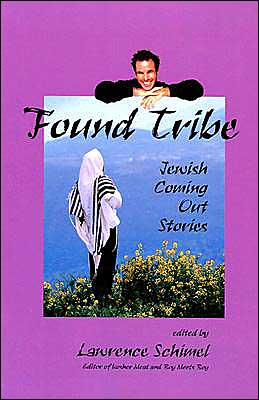 Found Tribe: Jewish Coming Out Stories book written by Lawrence Schimel