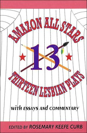 Amazon All Stars: Thirteen Lesbian Plays, with Essays and Interviews book written by Hal Leonard Corp