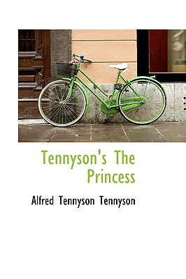 Tennyson's The Princess book written by Alfred Lord Tennyson