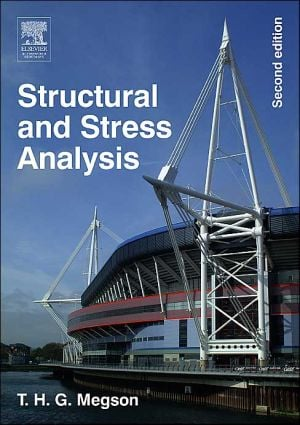 Structural and Stress Analysis book written by T.H.G. Megson