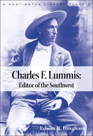 Charles F. Lummis: Editor of the Southwest book written by Edwin R. Bingham
