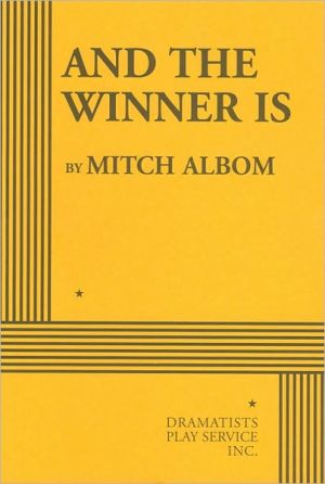 And the Winner Is book written by Mitch Albom