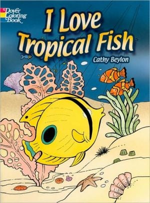 I Love Tropical Fish written by Cathy Beylon