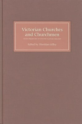 Victorian Churches and Churchmen: Essays Presented to Vincent Alan Mcclelland book written by Sheridan Gilley